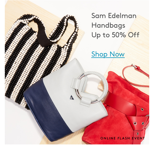 Sam Edelman Handbags Up to 50% Off | Shop Now | Online Flash Event