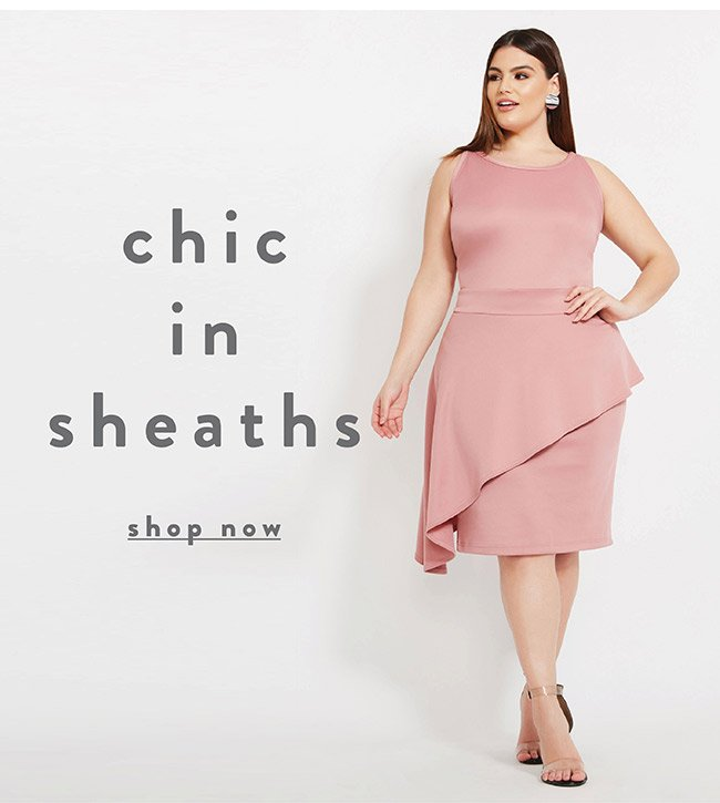 Chic in Sheaths- Shop Now