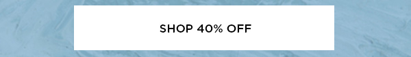 SHOP 40% OFF >