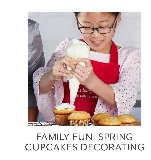 Class: Family Fun • Spring Cupcakes Decorating
