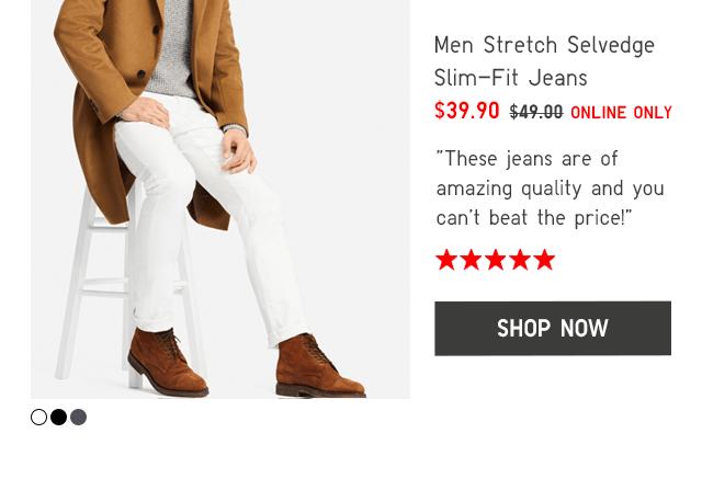 MEN STRETCH SELVEDGE SLIM-FIT JEANS $39.90 - SHOP NOW