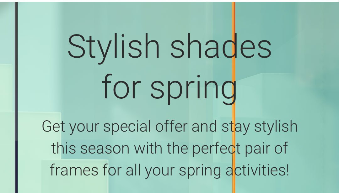 5825b6c457673 Stylish shades for spring Get your special offer and stay stylish this  season with the perfect