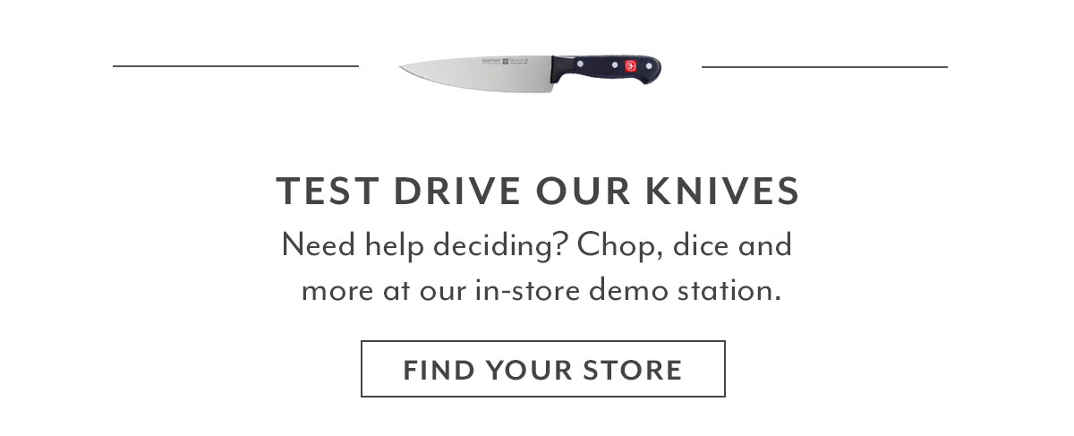 Test Drive Our Knives