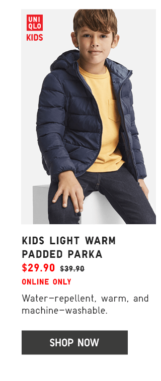 KIDS LIGHT WARM PADDED PARKA $29.90 - SHOP NOW