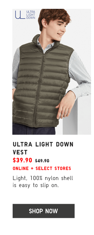 ULTRA LIGHT DOWN VEST $39.90 - SHOP NOW