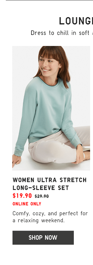 WOMEN ULTRA STRETCH LONG-SLEEVE SET $19.90 - SHOP NOW