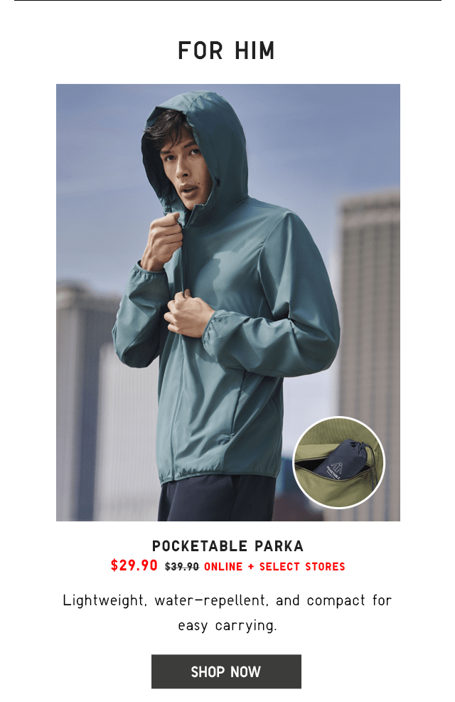 POCKETABLE PARKA $29.90 - SHOP NOW