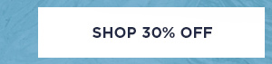 SHOP 30% OFF >