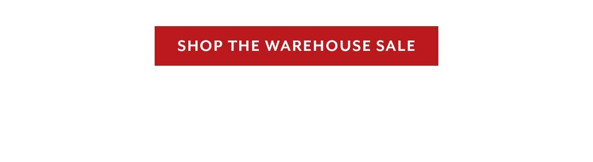 Shop the Warehouse Sale
