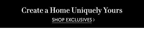 Shop Exclusive Home