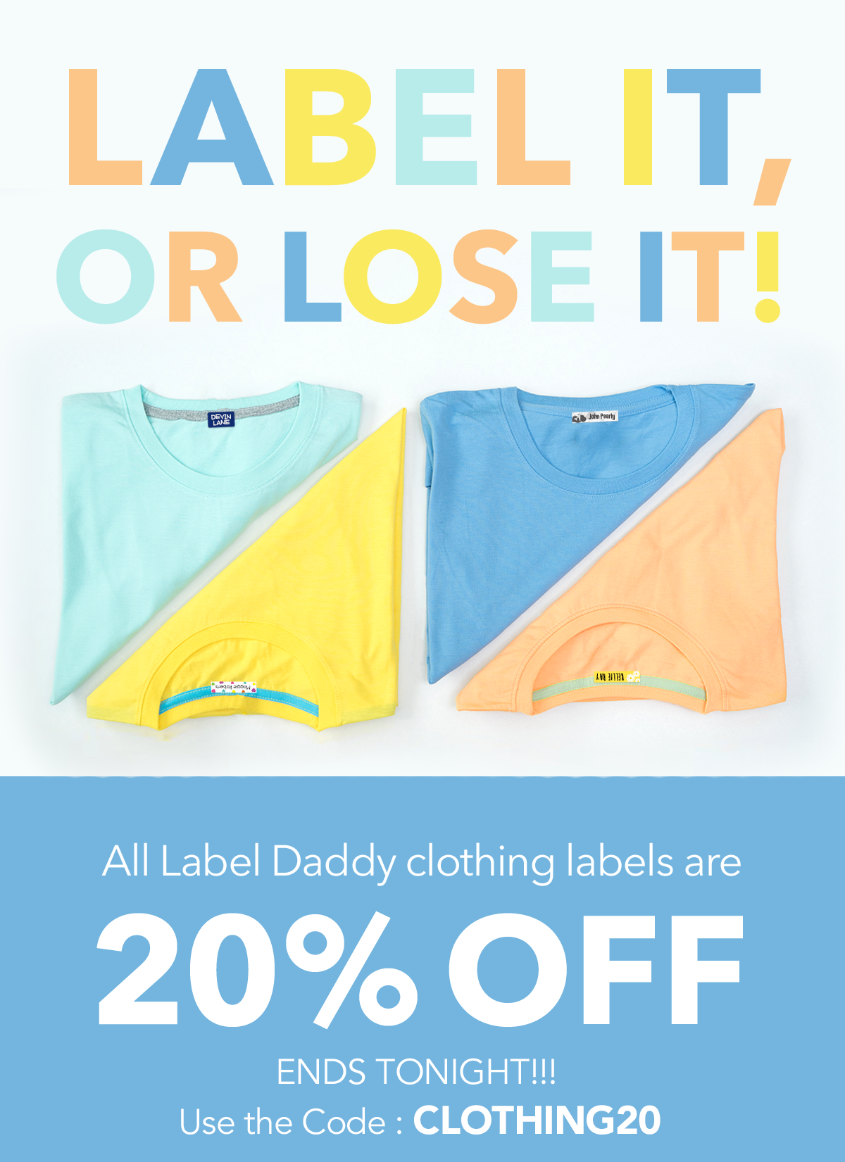 All Label Daddy Clothing Labels are 20% Off. Use Code: CLOTHING20. Ends Tonight