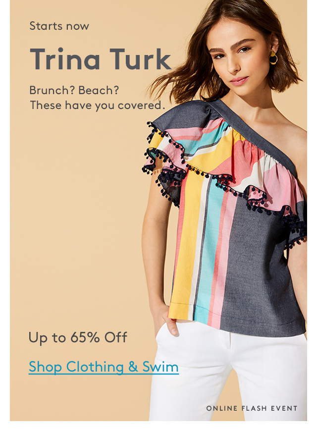 Starts now | Trina Turk | Brunch? Beach? These have you covered. | Up to 65% Off | Shop Clothing & Swim | Online Flash Event