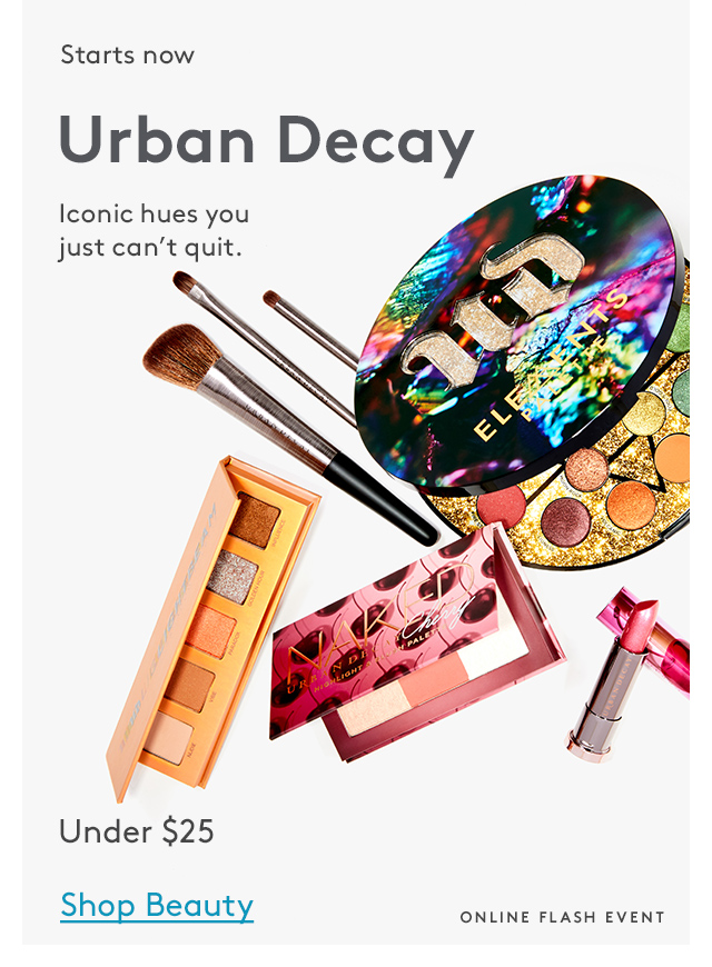 Starts now | Urban Decay | Iconic hues you just can't quit. | Under $25 | Shop Beauty | Online Flash Event