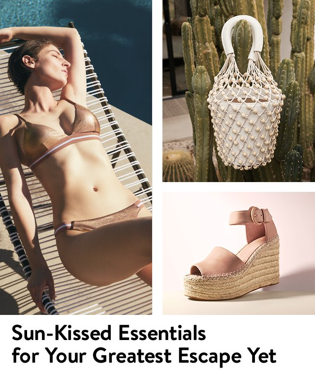 Sun-kissed essentials for your greatest escape yet: women's swim, shoes, accessories and more.
