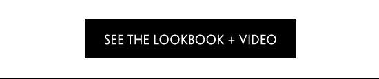 See The Lookbook + Video