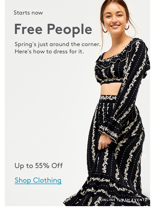 Starts now | Free People | Spring's just around the corner. Here's how to dress for it. | Up to 55% Off | Shop Clothing | Online Flash Event