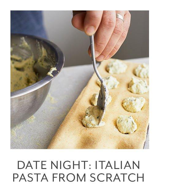 Class: Date Night • Italian Pasta from Scratch
