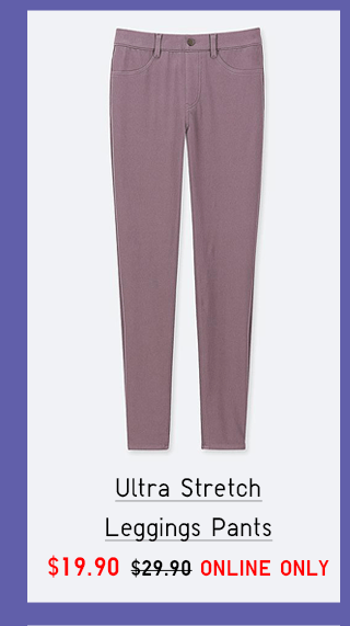 ULTRA STRETCH LEGGING PANTS $19.90