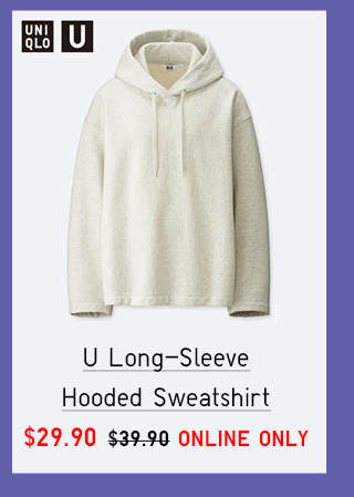 U LONG SLEEVE HOODED SWEATSHIRT $29.90