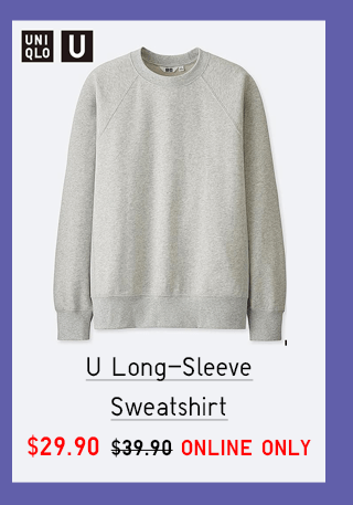 U LONG SLEEVE SWEATSHIRT $29.90