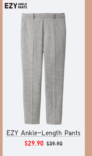 EZY ANKLE-LENGTH PANTS $29.90
