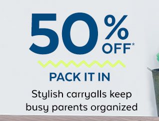 50% Off* | Pack it in | Stylish carryalls keep busy parents organized
