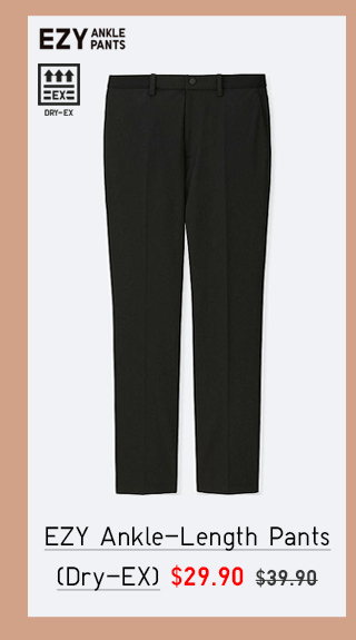 EZY ANKLE-LENGTH PANTS (DRY-EX) $29.90