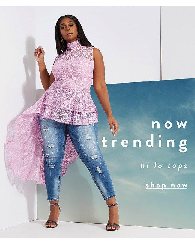 Now trending. Hi - Lo tops - Shop Now