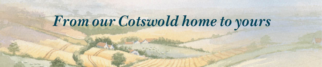 From our Cotswold home to yours