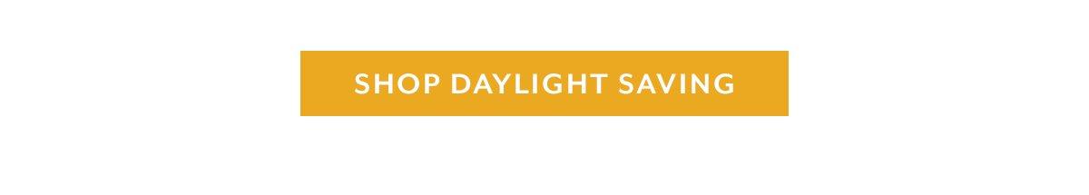 Shop Daylight Savings