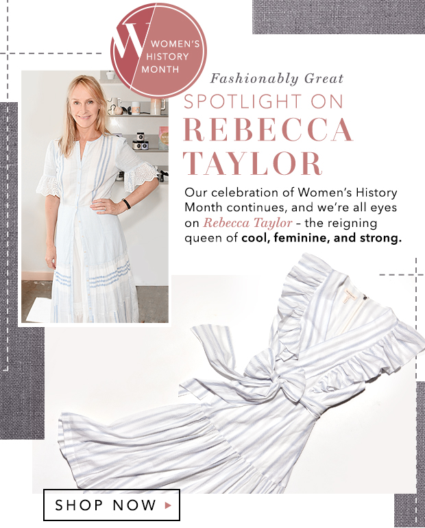 💗Rebecca Taylor💗 to celebrate Women's History Month.