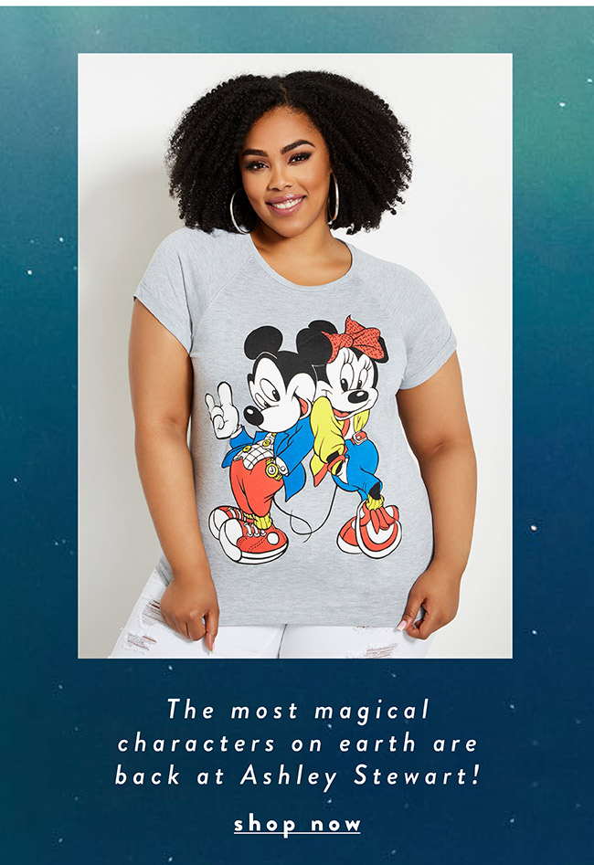 The most magical characters on earth are back at Ashley Stewart! - Shop Now