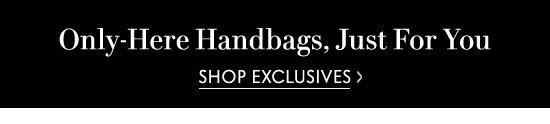 Shop Exclusive Handbags