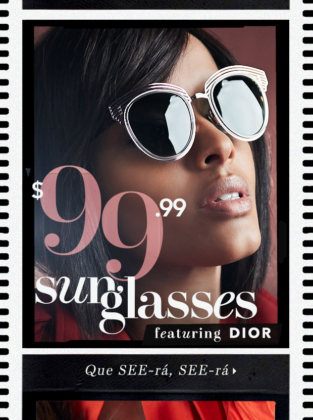 👓 $99.99 Dior & More Sunnies. 👓 Get bright to it.