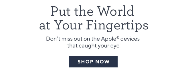 Put the World at Your Fingertips