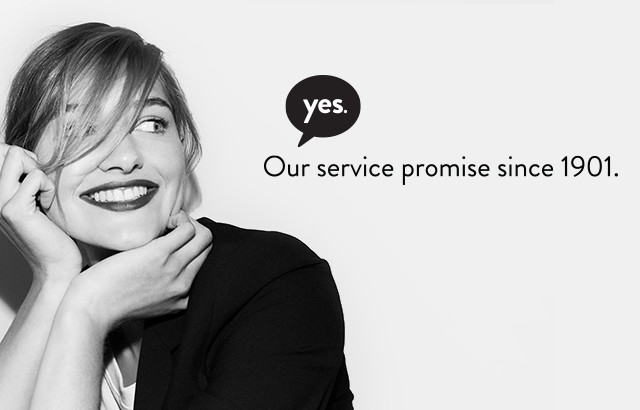 Yes. Our service promise since 1901.