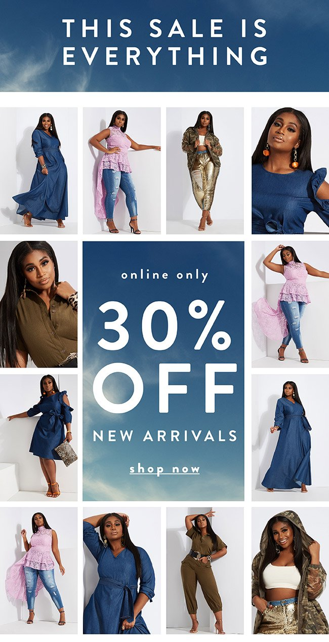 This sale is everything. 30% off New Arrivals - Shop Now