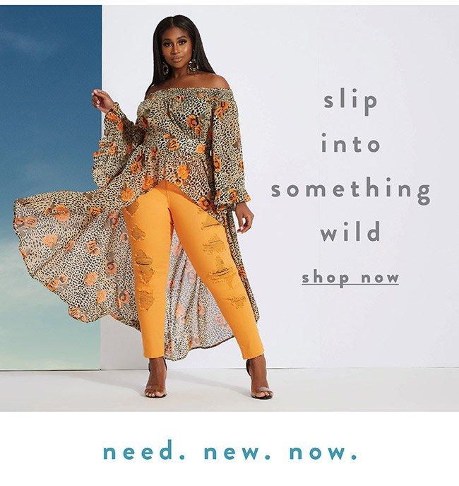 Slip into something wild - Shop Now