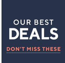 our best deals DON'T MISS THESE
