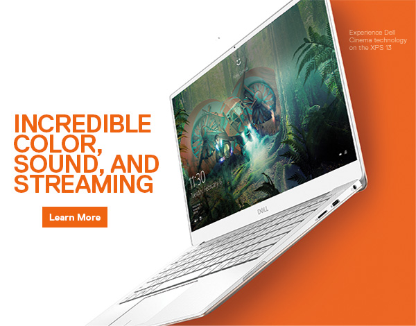 Dell: Redefining incredible sound, color & streaming    | Milled