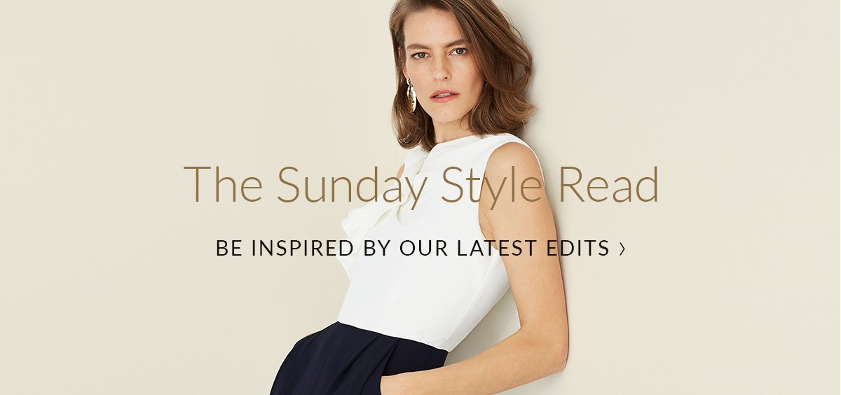 The Sunday Styule Read | Be inspired by our latest edits