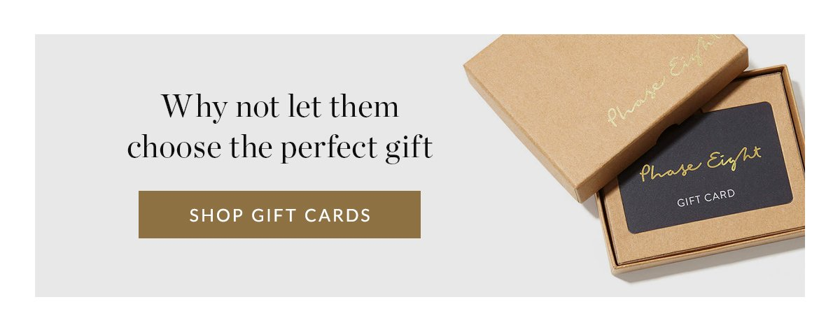 Why not let them choose the perfect gift | Shop Gift Cards