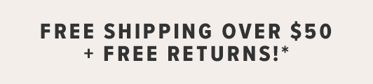 FREE SHIPPING + RETURNS on all U.S. orders