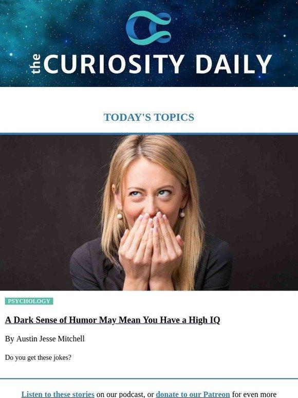 Daily Curiosity for iOS: Does a dark sense of humor mean a