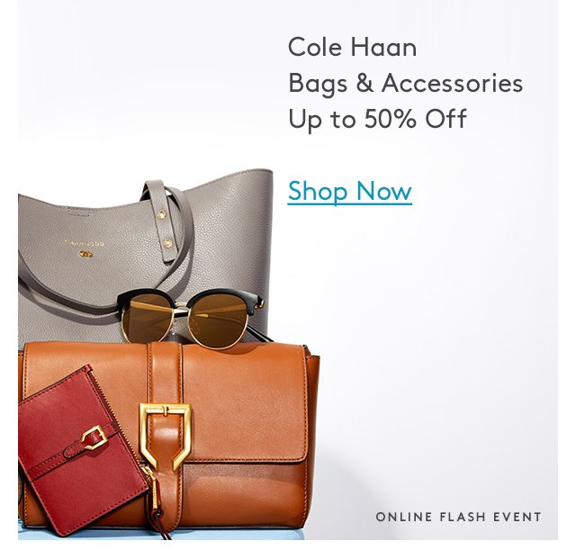 Cole Haan Bags & Accessories Up to 50% Off | Shop Now | Online Flash Event