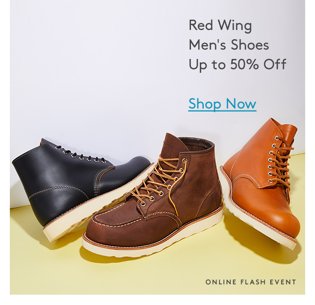 Red Wing Men's Shoes Up to 50% Off | Shop Now | Online Flash Event