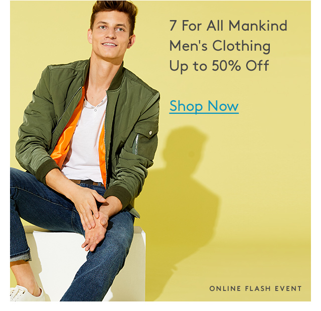 7 For All Mankind Men's Clothing Up to 50% Off | Shop Now | Online Flash Event