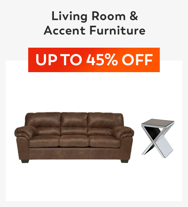 Up to 45% off Living Room & Accent Furniture