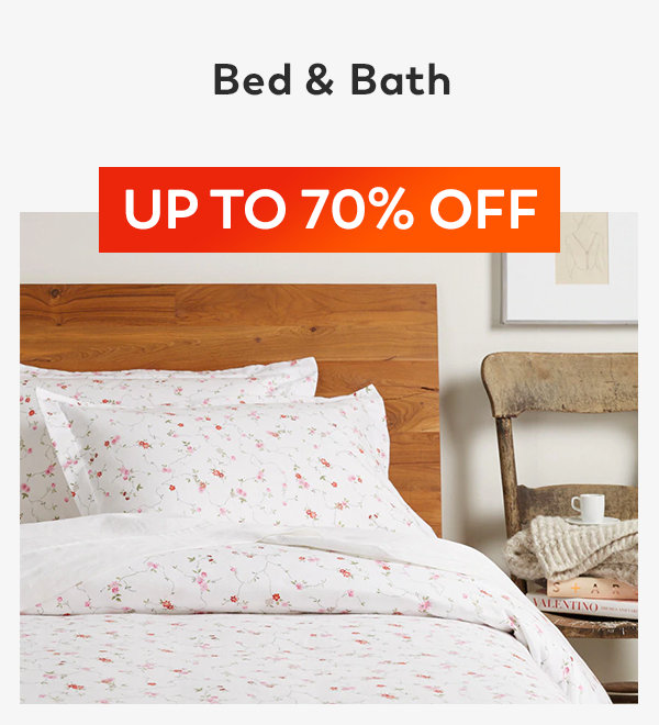 Up to 70% off Bed & Bath