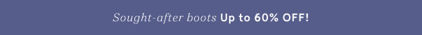Sought-after boots Up to 60% Off!